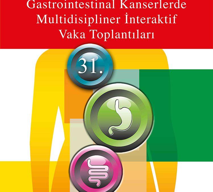 31. Gastrointestinal Kanserlerde Multidisipliner Interaktif Vaka Toplantısı
